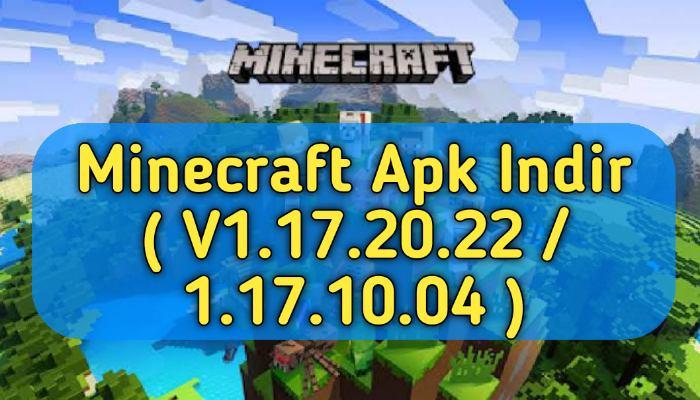 Minecraft PE V1.17.20.22 / 1.17.10.04 (Beta/Final) | Minecraft Apk Indir