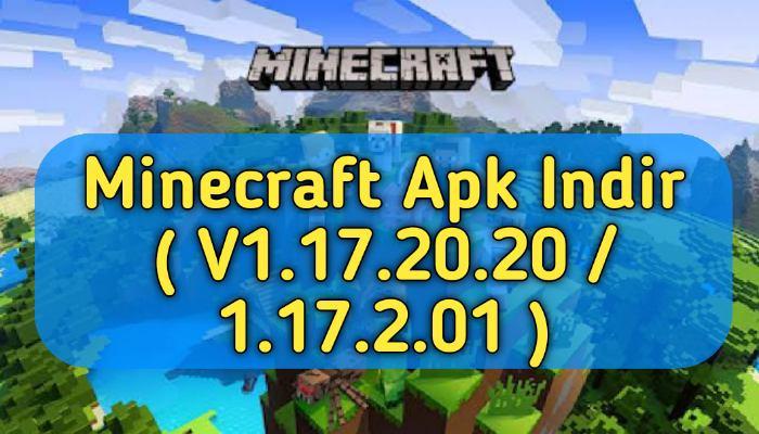 Minecraft PE V1.17.20.20 / 1.17.2.01 (Beta/Final) | Minecraft Apk Indir