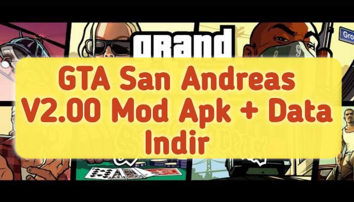 GTA San Andreas V2.00 özgün + Mod Apk Indir